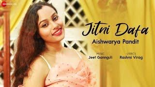 Jitni Dafa by Aishwarya Pandit | Jeet Gannguli | Rashmi Virag