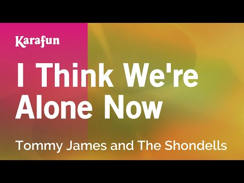 Karaoke I Think We're Alone Now - Tommy James and The Shondells *