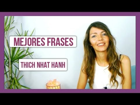 Las Mejores Frases De Thich Nhat Hanh Mindfulness
