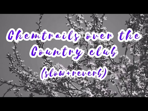 Chemtrails over the country club // Lana Del Rey (slowed to perfection) #Reverb | ChillPill 2021