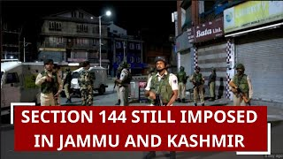 Section 144 still imposed in Jammu and Kashmir