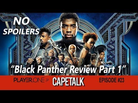 Black Panther Review Part 1 (Cape Talk #23) No Spoilers