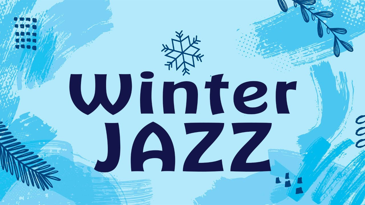 Winter JAZZ - Smooth Jazz For Warm Mood: Chill Background Music