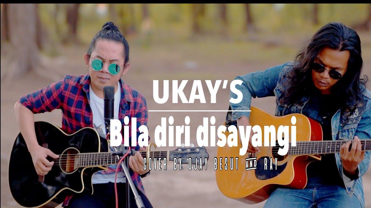 UKAYS-BILA DIRI DISAYANGI    COVER BY OJAY BESUT & RAY