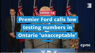 Premier Ford calls low testing numbers in Ontario 'unacceptable' | COVID-19