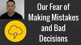 Our Fear of Making Mistakes and Bad Decisions | Human Psychology | ESL Teacher Overseas