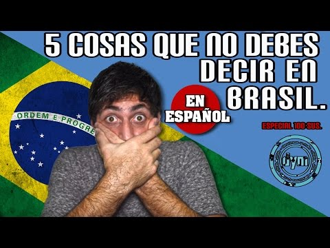 5 WORDS YOU SHOULD NOT SAY IN BRAZIL IF YOU SPEAK SPANISH!