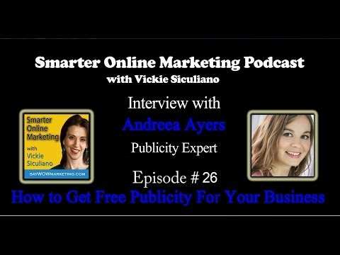 Interview with Andreea Ayers, Publicity Expert - How to Get Free Publicity for your Business