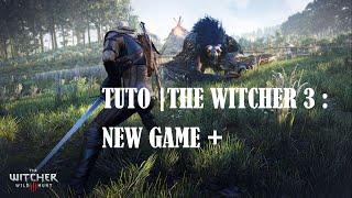 Video Tuto| The Witcher 3 : New game + (FR) download MP3, 3GP, MP4, WEBM, AVI, FLV Oktober 2018