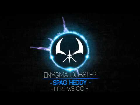 Spag Heddy - Here We Go [Drumstep]