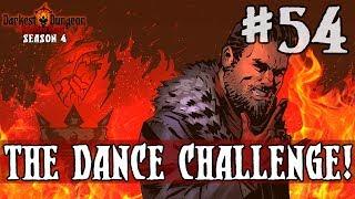 Darkest Dungeon Season 4 - The Dance Challenge! - Episode 54