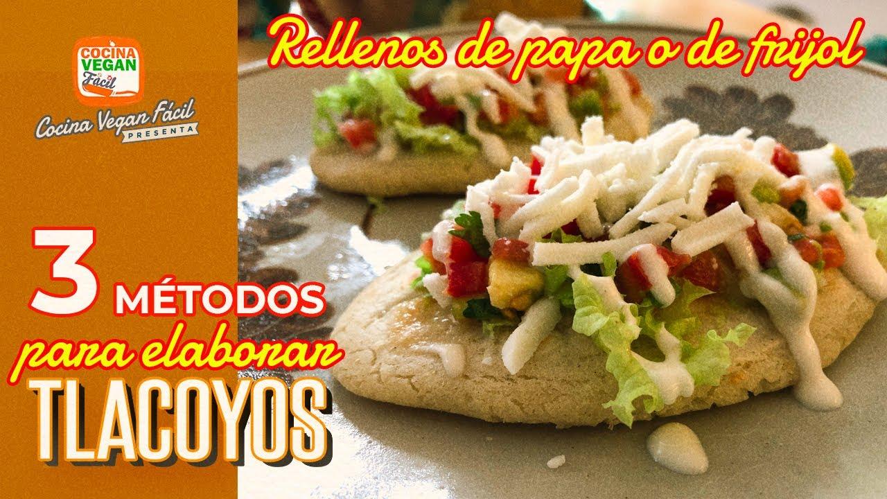 Tlacoyos, 3 métodos para elaborarlos (rellenos de papa o de frijol) - Cocina Vegan Fácil