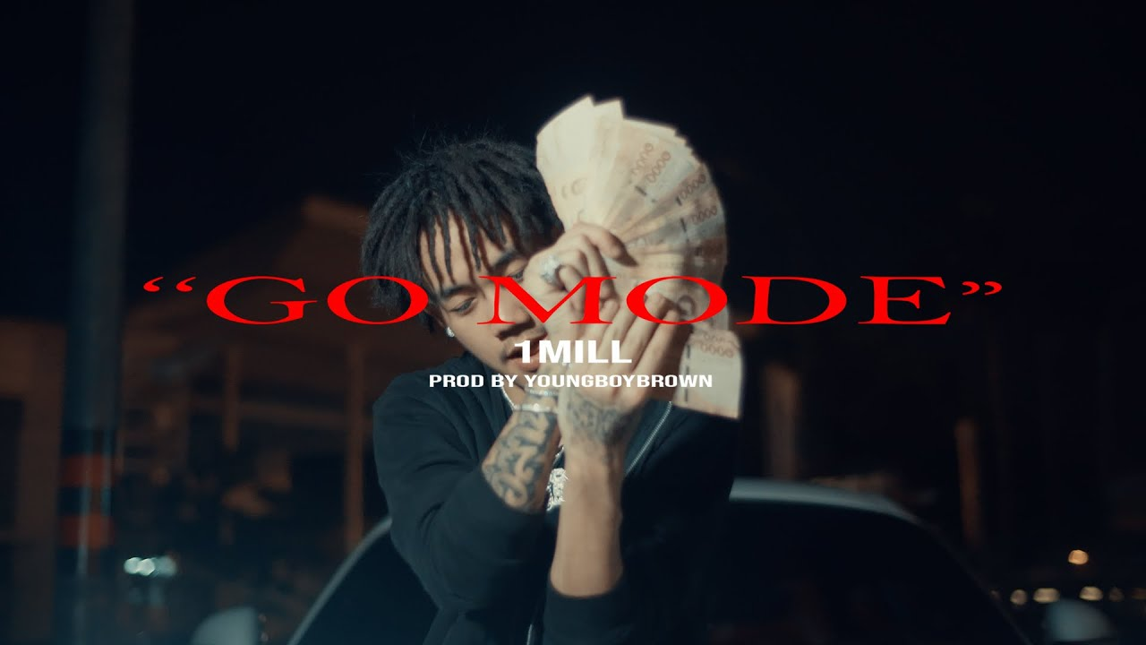 1MILL - Go Mode (Official Music Video)