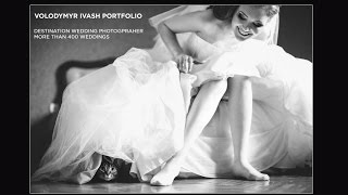 BEST WEDDING PHOTOS and IDEAS, Лучшие свадебные фотографии, wedding photographer Volodymyr Ivash