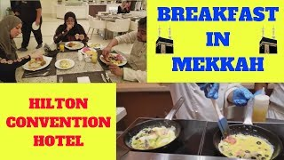 Umrah Part 8 | Breakfast in Mekkah | Hilton Convention Hotel | Sara Travel