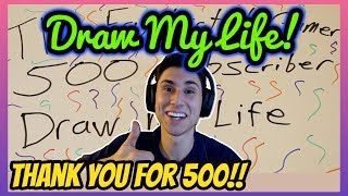 Draw My Life: The Frustrated Gamer | 500 Subscriber Special Video! | THANK YOU FOR 500!