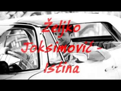 Željko Joksimović - Istina + tekst (lyrics) HQ