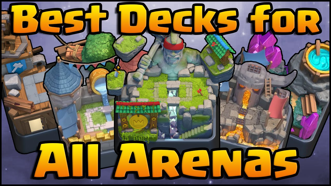 Clash Royale Best Decks For All Arenas Arena 4 5 6 7 8 And 9 Youtube