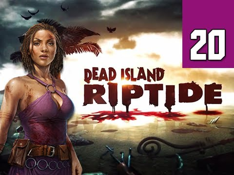 Dead Island Riptide Walkthrough - Part 20 Natural Resources Gameplay Commentary
