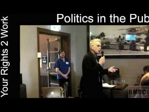 3. Politics in the Pub -Your Rights 2 Work - Prof Bill Mitchell