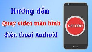 Hướng dẫn cài phần mềm quay video màn hình trên điện thoại Samsung Android cực tiện| Screen Recorder