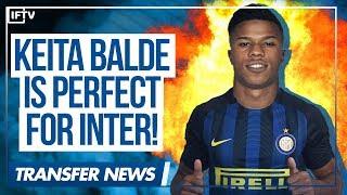 KEITA BALDE • HE ONLY WANTS INTER!! • SERIE A TRANSFER NEWS