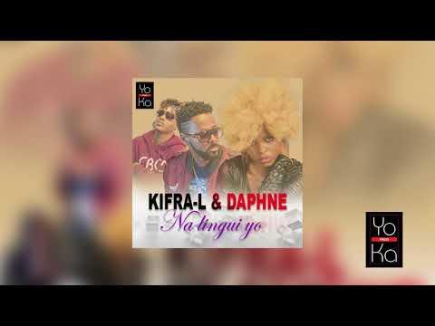 (Audio) Kifra-L Ft. Daphne -Na Lingui Yo Prod. YOKA