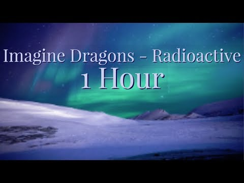 Imagine Dragons Radioactive 1 Hour