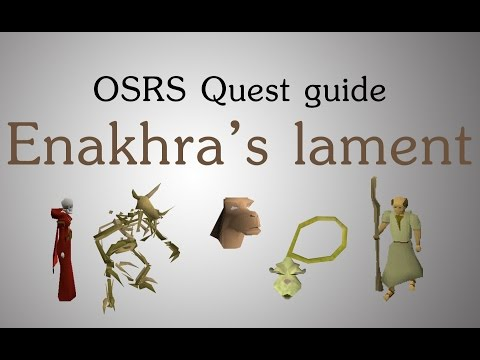 [OSRS] Enakhra's lament quest guide