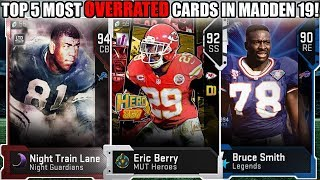 THE TOP 5 MOST OVERRATED CARDS IN MADDEN 19! STAY AWAY! | MADDEN 19 ULTIMATE TEAM