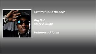 Watch Big Boi Sumthins Gotta Give video