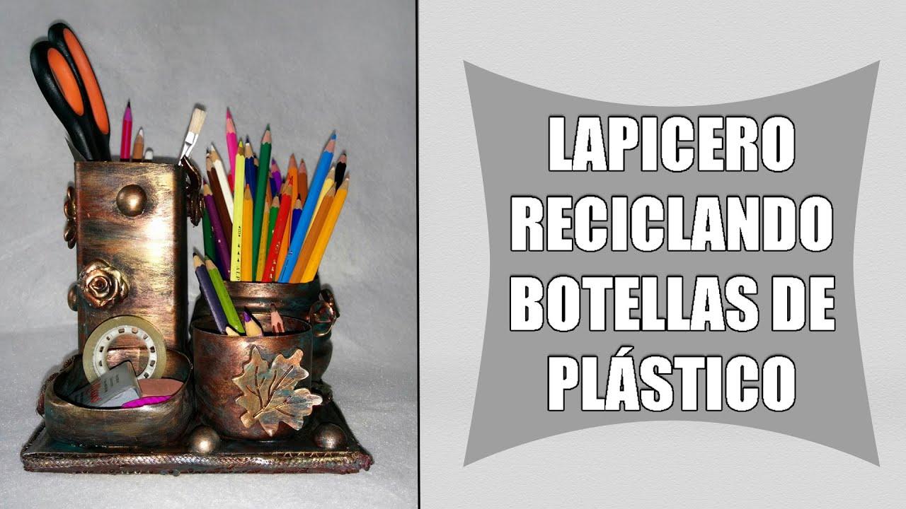 Reciclaje creativo lapicero con botellas de pl stico - Como hacer un lapicero de madera ...