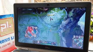 Laptop 4 triệu Dell E6320 chơi LOL liên minh FFO3 max settings tại Laptop Phong Linh