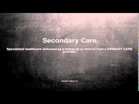 Medical vocabulary: What does Secondary Care mean