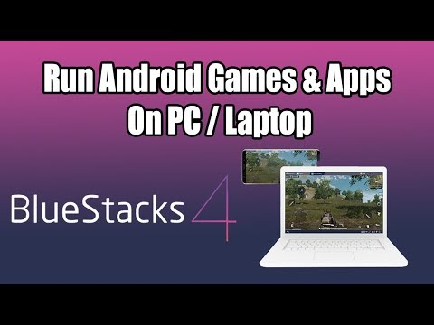 Play Android Games An Apps On PC WIth BlueStacks 4