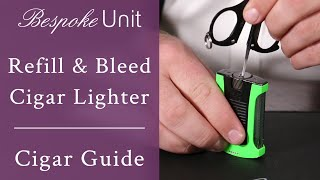 How To Refill & Bleed A Cigar Jet Lighter: Easiest Way To Refill Butane Lighters