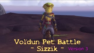 WoW Battle for Azeroth - Pet Battle - Vol'dun - Sizzik - version 3
