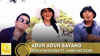 Deasy Natalina ft. Lawa Nie Geng - Aduh Aduh Sayang (Versi Malaysia) #AduhAduhSayang