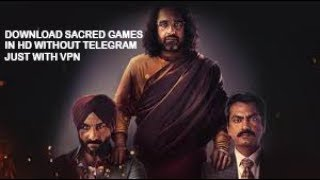 HOW TO DOWNLOAD BOLLYWOOD WEB SERIES WITHOUT TORRENT #SACRED GAMES SEASON 2