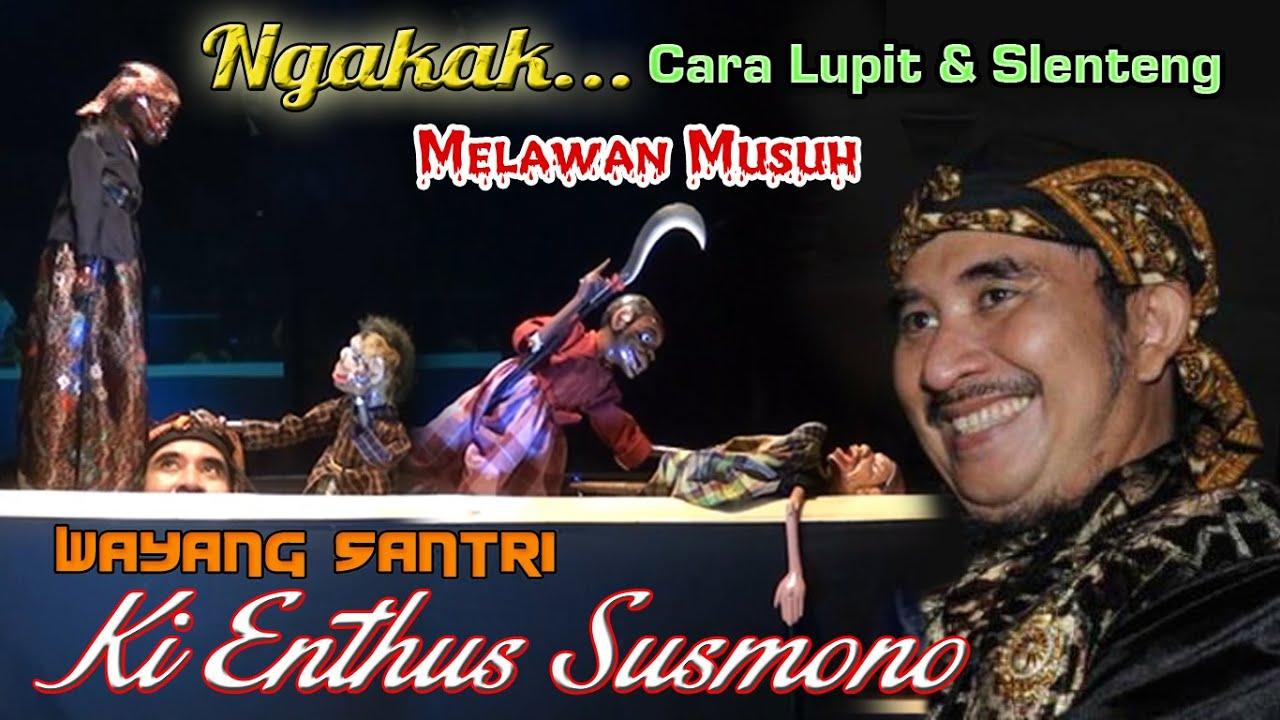 NGAKAK POL!!! CARA LUPIT & SLENTENG MELAWAN MUSUH - WAYANG SANTRI KI ENTHUS SUSMONO