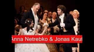 Anna Netrebko & Jonas Kaufmann: Verdi - La Traviata, 'Drinking Song'(Anna Yuryevna Netrebko (Russian: Анна Юрьевна Нетребко, born 18 September 1971) is a Russian operatic soprano. She now holds dual Russian and ..., 2012-07-08T12:56:18.000Z)