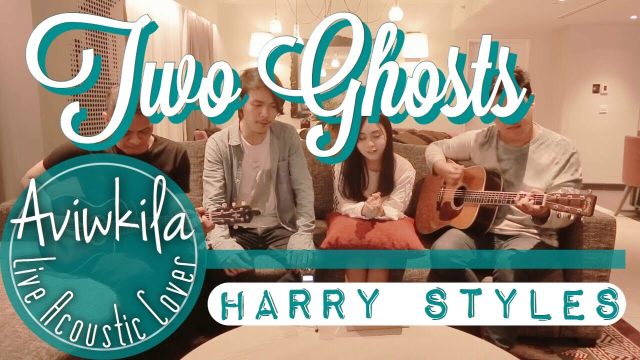Harry Styles - Two Ghosts (Aviwkila Unplugged Cover Feat ...
