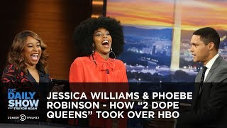 """Jessica Williams & Phoebe Robinson - How """"2 Dope Queens"""" Took Over HBO   The Daily Show"""