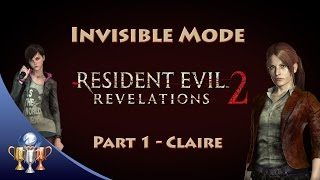 Resident Evil Revelations 2 ► Episode 1 - Claire & Moira - INVISIBLE Mode Walkthrough