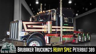 Brubaker Trucking's Heavy Spec Peterbilt 389 | I am a 4th generation trucker.