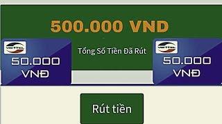 Rút 500k Chơi Game Trên Điện Thoại | Kiếm Tiền Online