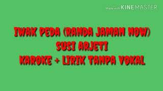 Gambar cover Iwak peda // randa jaman now // susi arjeti  vidio karoke + lirik tanpa vokal