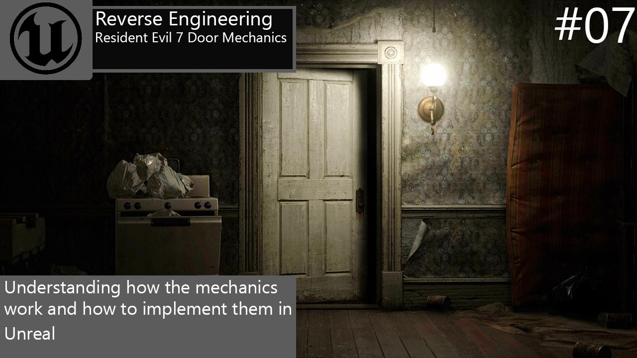 ► How To Do Resident Evil 7 Door Mechanics - Part 1 | #07 Unreal Engine 4  Tutorials