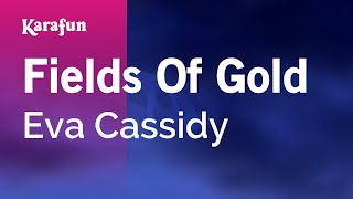 Karaoke Fields Of Gold - Eva Cassidy *