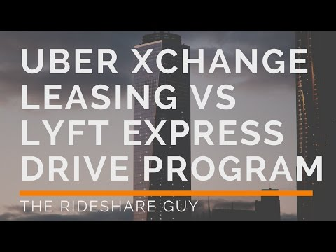 Uber Xchange Leasing vs Lyft Express Drive Program - Maximum